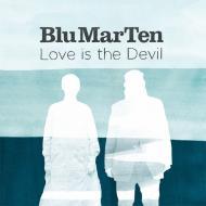 Blu Mar Ten - Love Is The Devil
