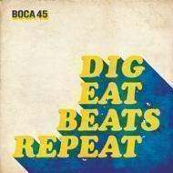Boca 45 - Dig Eat Beats Repeat