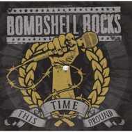 Bombshell Rocks - This Time Around