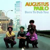 Augustus Pablo - Born To Dub You