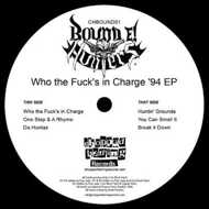 Bound E! Hunters - Who The Fuck's In Charge '94 EP