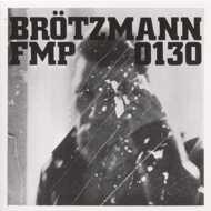 Brötzmann / Van Hove / Bennink - FMP 0130