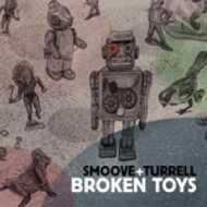 Smoove + Turrell - Broken Toys