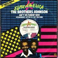 The Brothers Johnson - Ain't We Funkin' Now  / Strawberry Letter 23 / Get The Funk Out Ma Face
