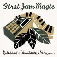 Buda Munk x Takumi Kaneko x Mimismooth - First Jam Magic
