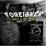 Foreigner - Can't Slow Down...When It's Live!