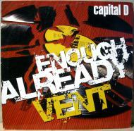 Capital D - Enough Already / Vent
