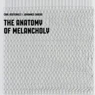 Carl Oesterhelt / Johannes Enders - The Anatomy Of Melancholy (RSD 2016)