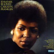 Carolyn Franklin - I'd Rather Be Lonely