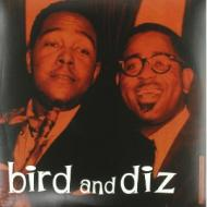 Charlie Parker / Dizzy Gillespie  - Bird And Diz
