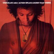 Chocolate Milk - Action Speaks Louder Than Words