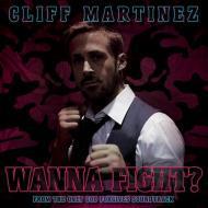 Cliff Martinez - Wanna Fight ?