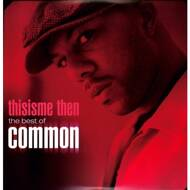 Common - This Is Me Then: The Best Of Common