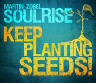 Martin Zobel & Soulrise - Keep Planting Seeds