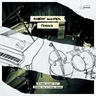 Robert Glasper - Covered (The Robert Glasper Trio recorded live at Capitol Studios)