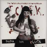 The Toten Crackhuren Im Kofferraum - Mama, Ich Blute