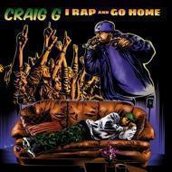 Craig G - I rap and go home