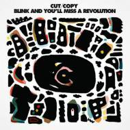Cut/Copy - Blink And You'll Miss A Revolution
