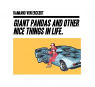 Damiano Von Erckert - Giant Pandas And Other Nice Things In Life.