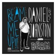 Daniel Johnston & Beam - Beam Me Up!!