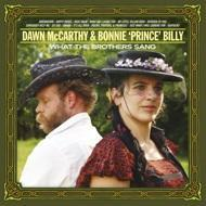 Dawn McCarthy & Bonnie Prince Billy - What The Brothers Sang