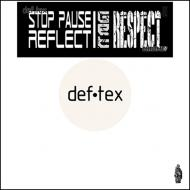 Def Tex / Chrome  - Stop Pause Reflect / Get Respect Pts. I & II