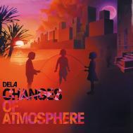 Dela - Changes Of Atmosphere