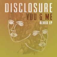 Disclosure - You & Me The Remixes