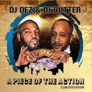DJ Dez & DJ Butter - A Piece Of The Action