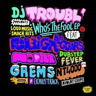 DJ Troubl - Who's The Fool EP