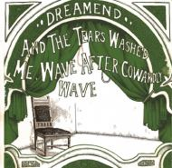 Dreamend - And The Tears Washed Me, Wave After Cowardly Wave