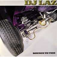 DJ Laz - Bounce To This