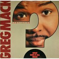 Various  - Greg Mack Compilation - What Does It All Mean?