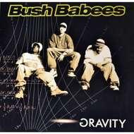Bush Babees (Da Bush Babees) - Gravity