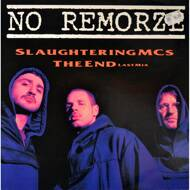 No Remorze - Slaughtering MCs