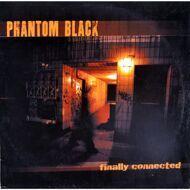 Phantom Black - Finally Connected