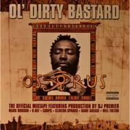 Ol`Dirty Bastard (Old Dirty Bastard) - Osirius: The Official Mixtape
