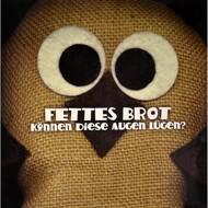 Fettes Brot - Können Diese Augen Lügen