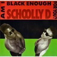 Schoolly D - Am I Black Enough For You