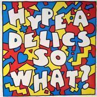 Hype A Delics - So What