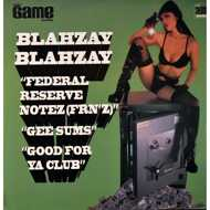 Blahzay Blahzay - Federal Reserve Notez (FRN'Z) / Gee Sums / Good For Ya Club