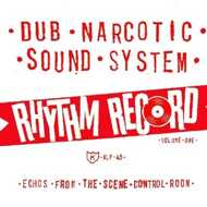 Dub Narcotic Sound System - Rhythm Record Volume One - Echoes From The Scene Control Room