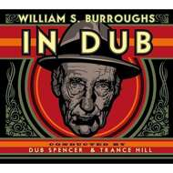 William S. Burroughs - In Dub (Conducted By Dub Spencer & Trance Hill)