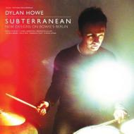 Dylan Howe - Subterranean - New Designs On Bowie's Berlin