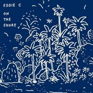 Eddie C - On The Shore (Deluxe Version)