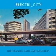 Various - Electri_City (Elektronische Musik Aus Düsseldorf)