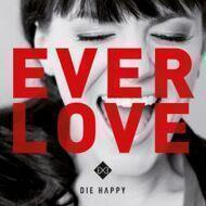 Die Happy - Ever Love