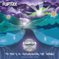 Fliptrix  - The Road To The Interdimensional Piff Highway