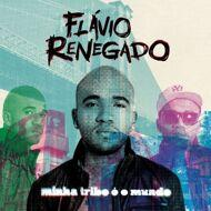 Flávio Renegado - Minha Tribo É O Mundo