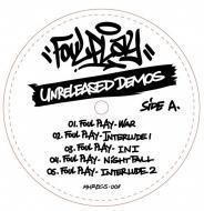 Foul Play - Unreleased Demos